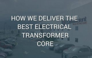 "A shot of the exterior of Corefficient's facilities with overlayed text ""How We Deliver the Best Electrical Transformer Core"""