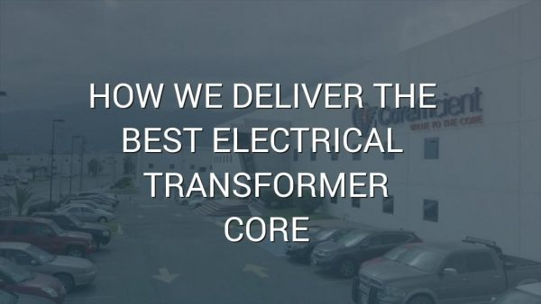 """A shot of the exterior of Corefficient's facilities with overlayed text """"How We Deliver the Best Electrical Transformer Core"""""""