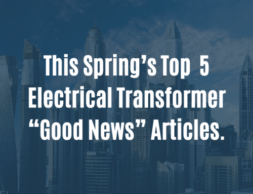 "This Spring's Top 5 Electrical Transformer ""Good News"" Articles"