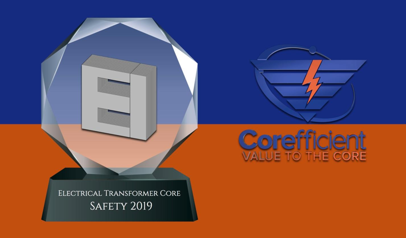 Graphic image of an elegant glass trophy Electrical Transformer Core Safety 2019 and Corefficient logo with phrase value to the core.