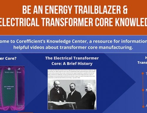 Be An Energy Trailblazer & Visit Our Electrical Transformer Core Knowledge Center!